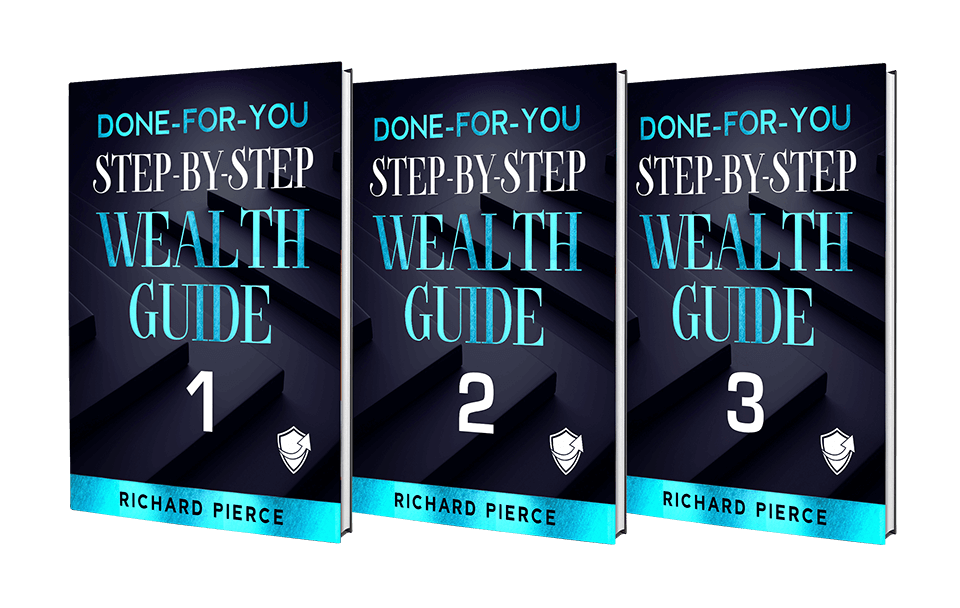 Done-for-You, Step-by-Step Guides to Wealth Creation and Protection